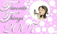 Favorite Things 2007!