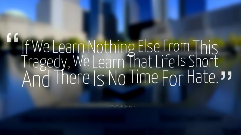if-we-learn-nothing-else-from-this-tragedy-we-learn-that-life-is-short-and-there-is-no-time-for-hate-sandy-dahl-800x450