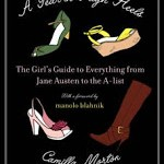 Win a Copy of A Year in High Heels: The Girl's Guide to Everything from Jane Austen to the A-list
